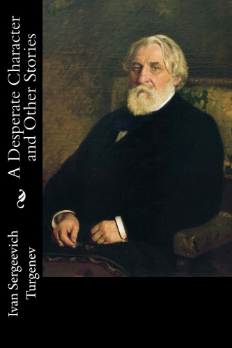 A Desperate Character and Other Stories by Ivan Sergeevich Turgenev.jpg