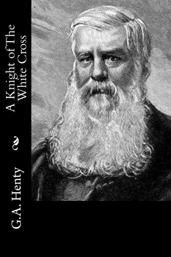A Knight of The White Cross by G.A. Henty.jpg