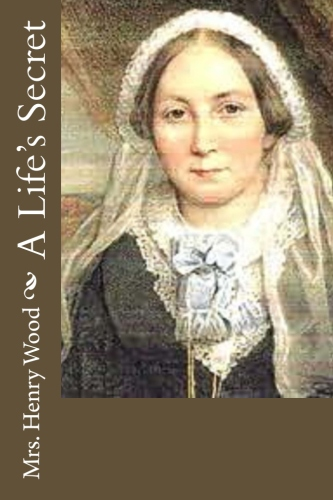 A Life's Secret by Mrs. Henry Wood.jpg