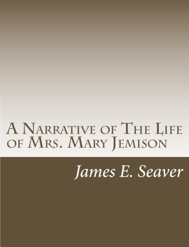 A Narrative of The Life of Mrs. Mary Jemison by James E. Seaver.jpg