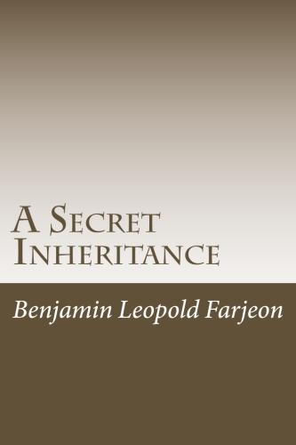 A Secret Inheritance by Benjamin Leopold Farjeon.jpg