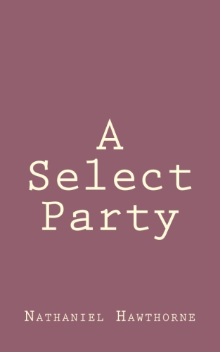 A Select Party by Nathaniel Hawthorne.jpg