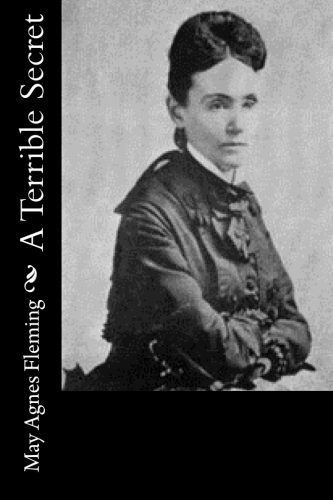 A Terrible Secret by May Agnes Fleming
