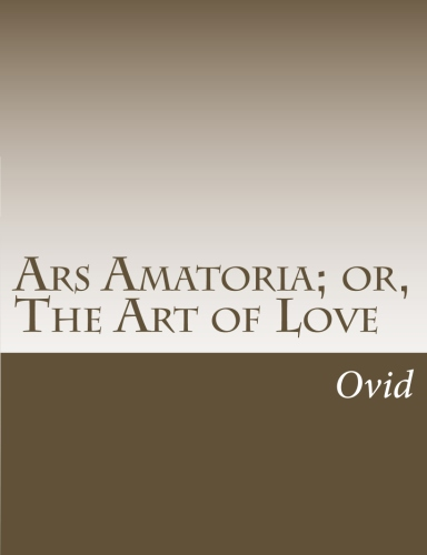 Ars Amatoria; or, The Art of Love by Ovid.jpg
