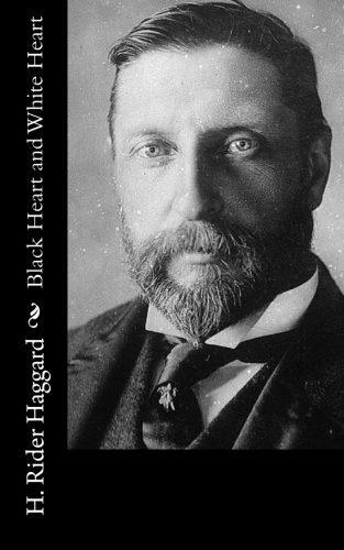 Black Heart and White Heart by H. Rider Haggard.jpg