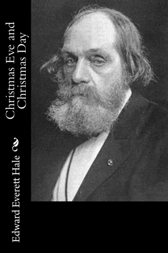 Christmas Eve and Christmas Day by Edward Everett Hale.jpg