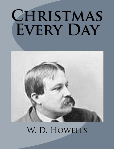 Christmas Every Day by W. D. Howells.jpg