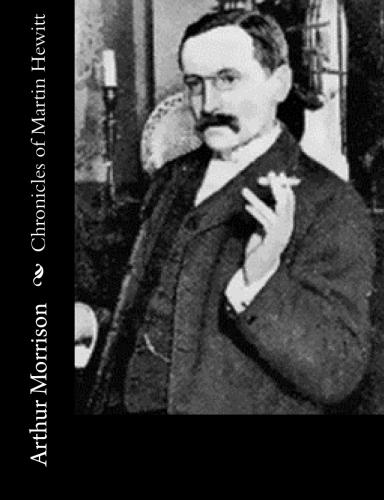 Chronicles of Martin Hewitt by Arthur Morrison.jpg