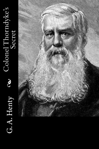 Colonel Thorndyke's Secret by G. A. Henty.jpg
