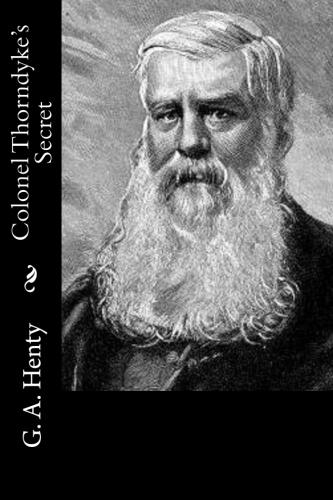 Colonel Thorndyke's Secret by G. A. Henty.jpg