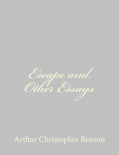 Escape and Other Essays by Arthur Christopher Benson