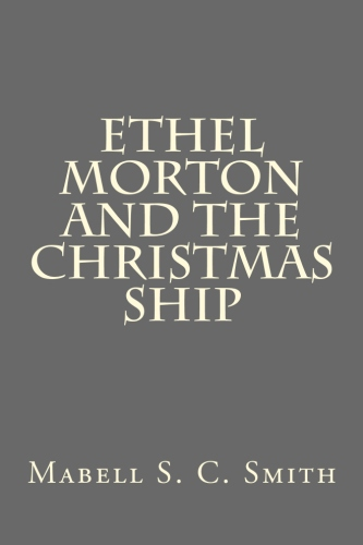 Ethel Morton and The Christmas Ship by Mabell S. C. Smith.jpg