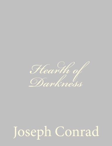 Hearth of Darkness by Joseph Conrad
