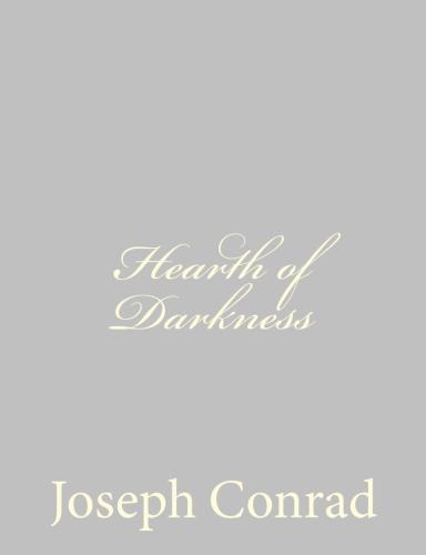 Hearth of Darkness by Joseph Conrad