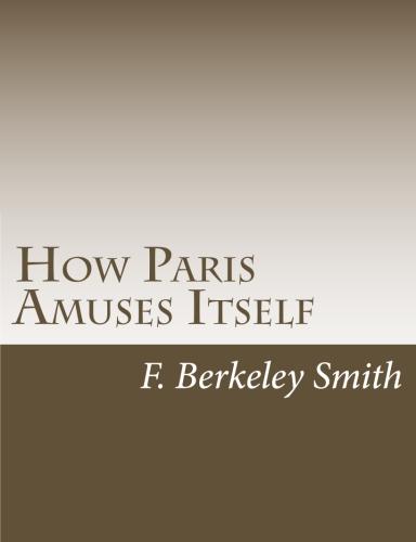 How Paris Amuses Itself by F. Berkeley Smith