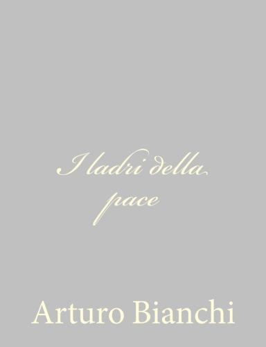 I ladri della pace by Arturo Bianchi.jpg