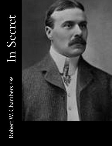 In Secret by Robert W. Chambers