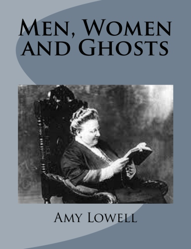 Men, Women and Ghosts by Amy Lowell.jpg