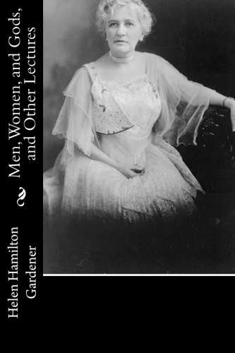 Men, Women, and Gods, and Other Lectures by Helen Hamilton Gardener.jpg