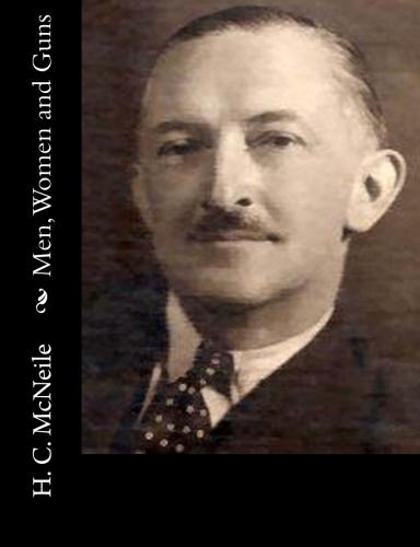 Men, Women and Guns by H. C. McNeile.jpg