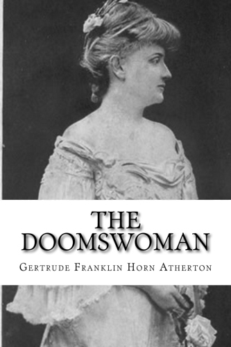 The Doomswoman by Gertrude Franklin Horn Atherton.jpg
