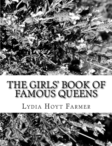 The Girls' Book of Famous Queens by Lydia Hoyt Farmer.jpg