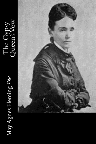 The Gypsy Queen's Vow by May Agnes Fleming.jpg