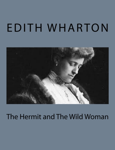 The Hermit and The Wild Woman by Edith Wharton.jpg