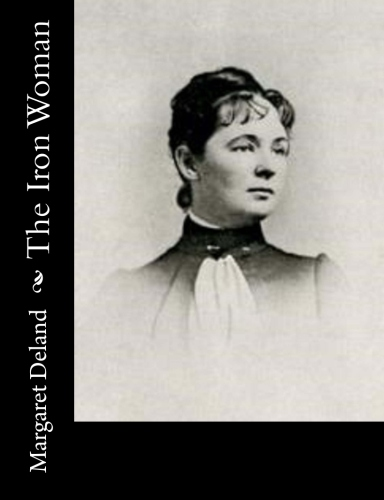 The Iron Woman by Margaret Deland.jpg