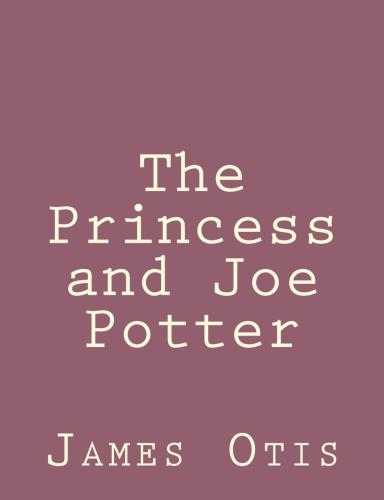 The Princess and Joe Potter by James Otis.jpg