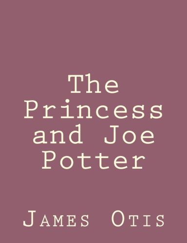 The Princess and Joe Potter by James Otis.jpg