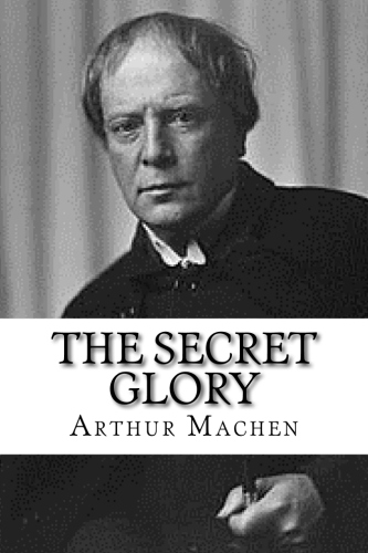The Secret Glory by Arthur Machen.jpg