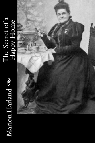 The Secret of a Happy Home by Marion Harland