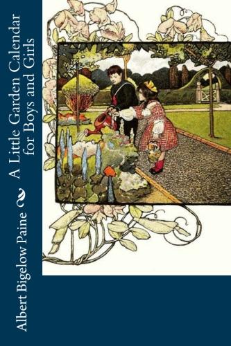A Little Garden Calendar for Boys and Girls by Albert Bigelow Paine.jpg