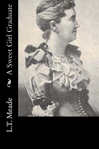 A Sweet Girl Graduate by L.T. Meade.jpg