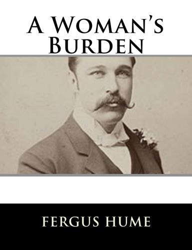 A Woman's Burden by Fergus Hume.jpg
