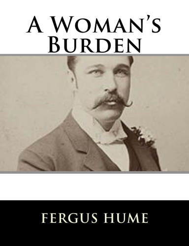 A Woman's Burden by Fergus Hume.jpg