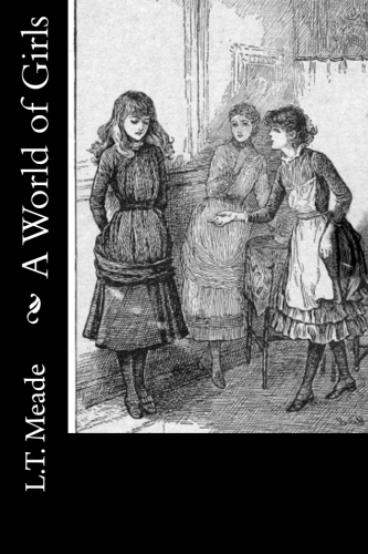 A World of Girls by L.T. Meade.jpg