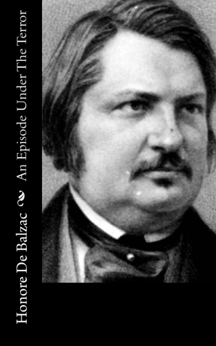 An Episode Under The Terror by Honore De Balzac