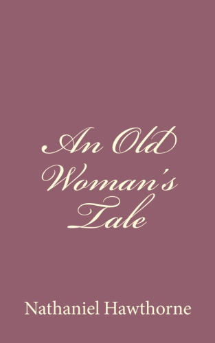 An Old Woman's Tale by Nathaniel Hawthorne.jpg
