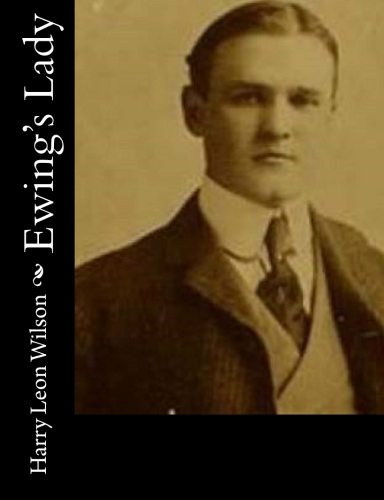 Ewing's Lady by Harry Leon Wilson