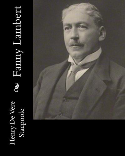 Fanny Lambert by Henry De Vere Stacpoole