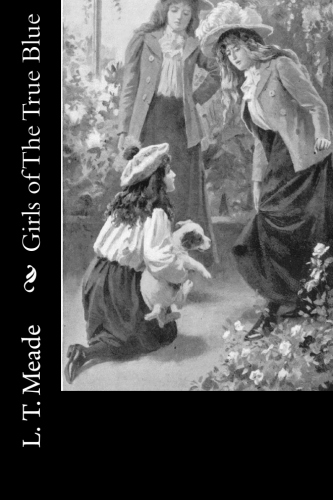 Girls of The True Blue by L. T. Meade.jpg