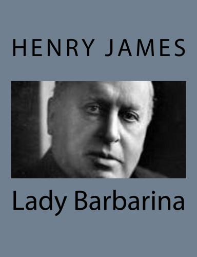 Lady Barbarina by Henry James