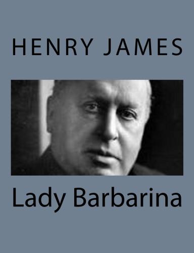 Lady Barbarina by Henry James