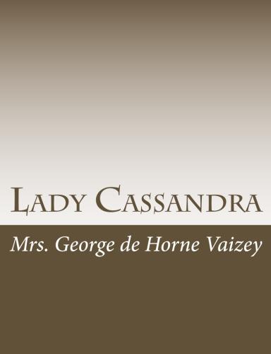 Lady Cassandra by Mrs. George de Horne Vaizey