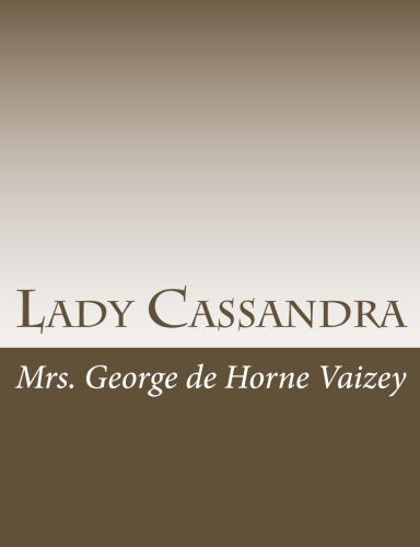 Lady Cassandra by Mrs. George de Horne Vaizey