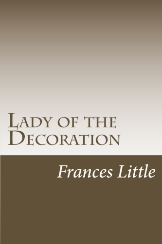 Lady of the Decoration by Frances Little
