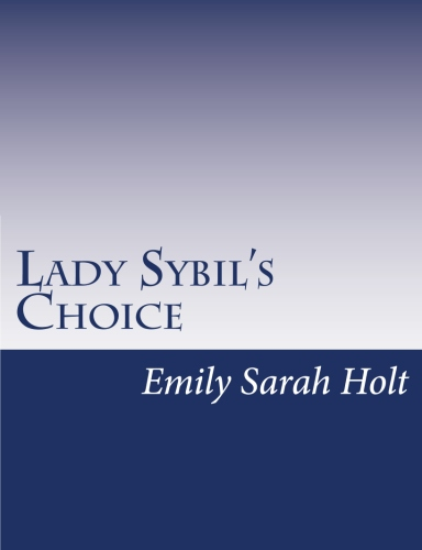 Lady Sybil's Choice by Emily Sarah Holt