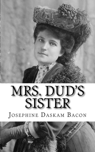 Mrs. Dud's Sister by Josephine Daskam Bacon.jpg